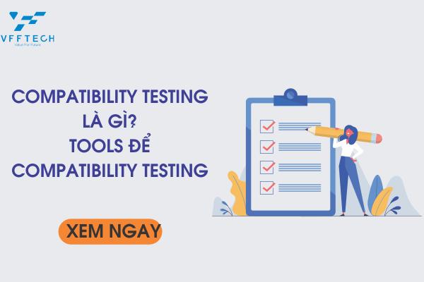 Compatibility Testing là gì