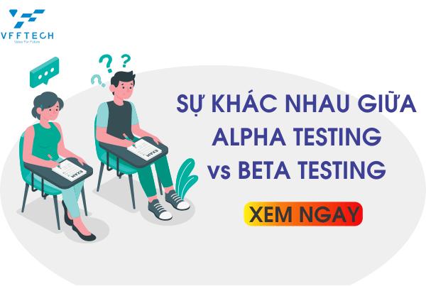 su khac nhau alpha testing vs beta testing 1